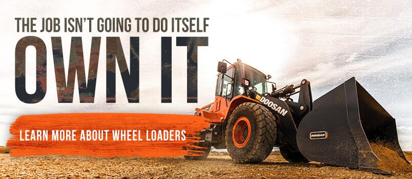 The job isn't going to do itself. Own It. Learn more about wheel loaders.
