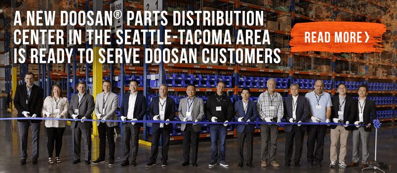 A new Doosan parts distribution center in the settle-tacoma area is ready to serve doosan customers.